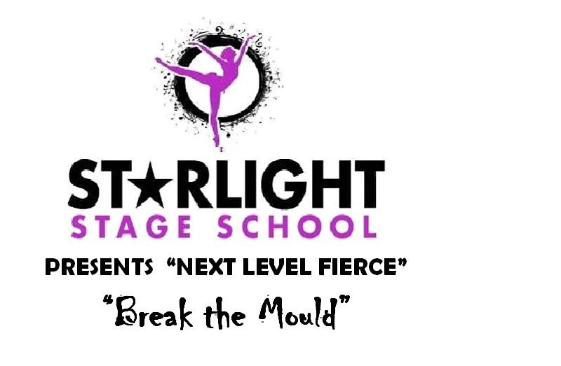 "Starlight Stage School present ""Next Level Fierce"""