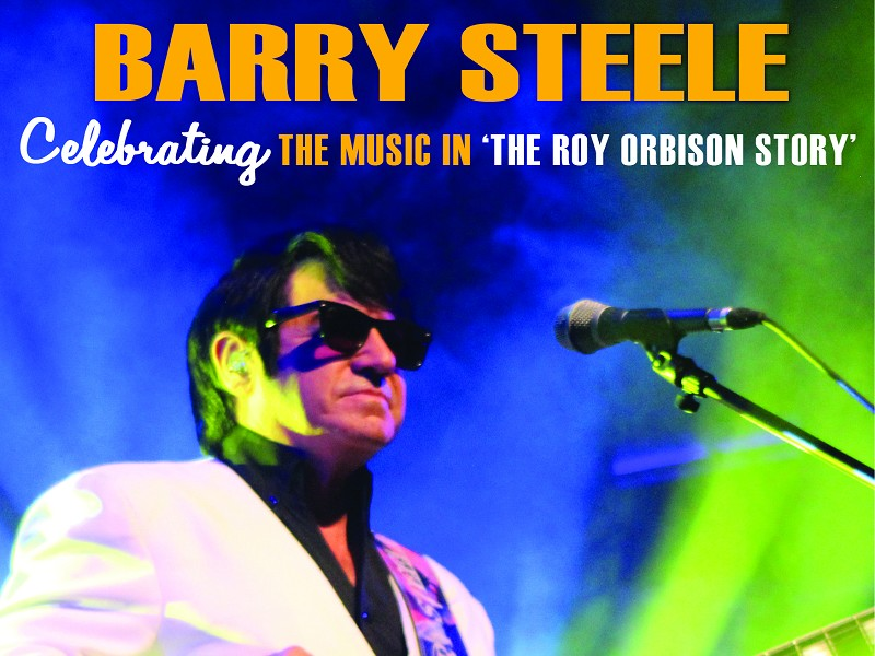 Barry Steele & Friends 'The Roy Orbison Story'