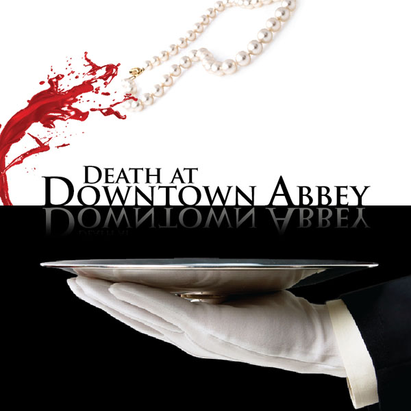 Death at Downtown Abbey-Dining Experience
