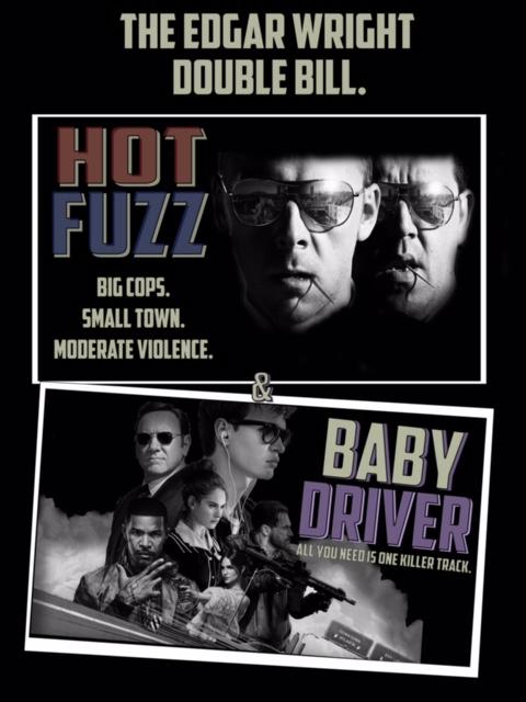 Edgar Wright Double Bill: Hot Fuzz + Baby Driver