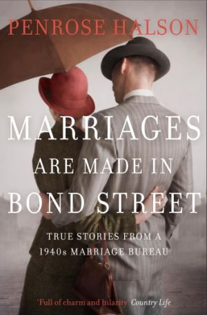 Penrose Halson, Marriages Are Made in Bond Street