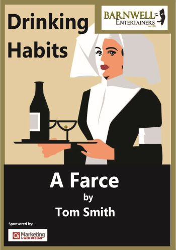 Barnwell Enertainers, Drinking Habits - A Farce by Tom Smith