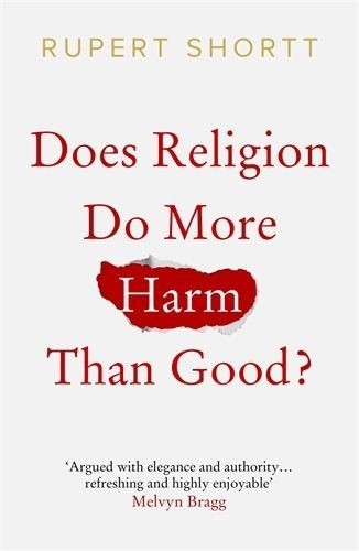 Rupert Shortt, Does Religion Do More Harm Than Good?