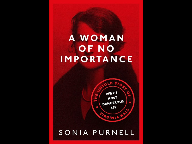 Sonia Purnell, A Woman of No Importance