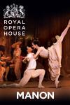 Royal Opera House Manon