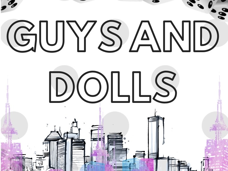 Guys and Dolls.