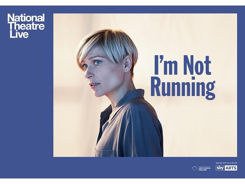 NT Live: I'm Not Running