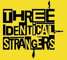 Parent & Baby: Three Identical Strangers