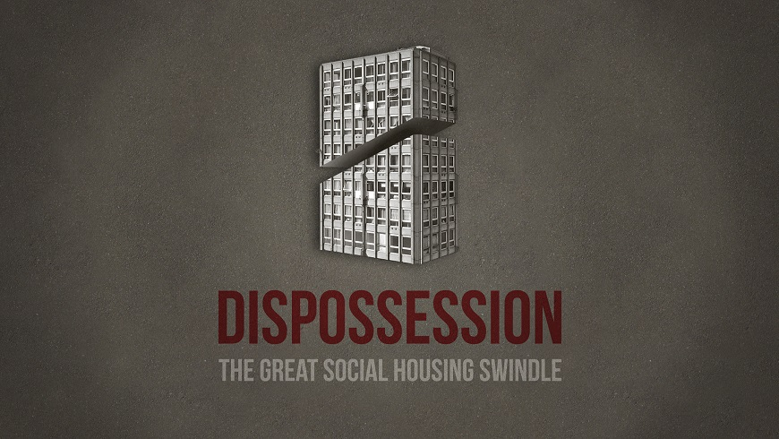 Dispossession: The Great Social Housing Swindle main image