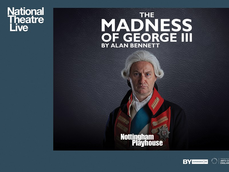 NTLive  Madness Of King George