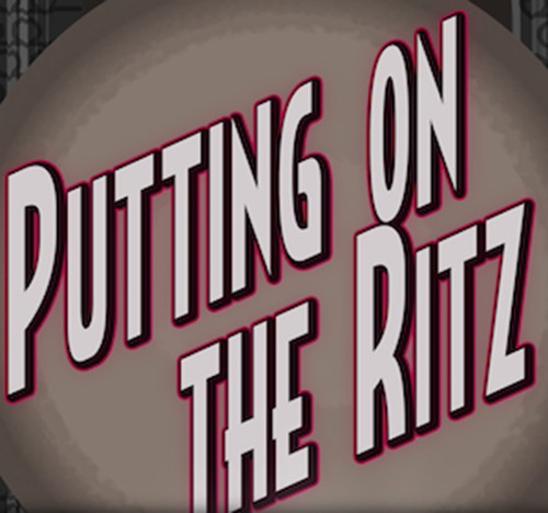 Putting on the Ritz.