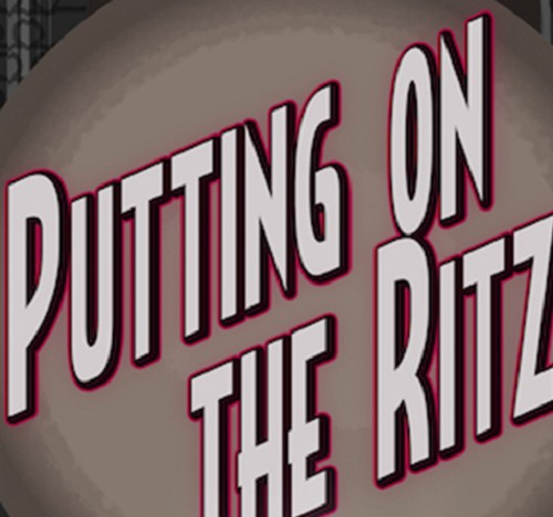Putting on the Ritz - November