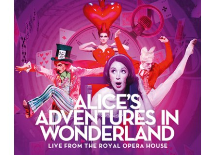 Royal Ballet Live: Alice's Adventures in Wonderland