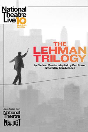 NT Live: The Lehman Trilogy