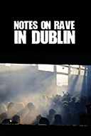 Notes On Rave In Dublin + director Q&A + DJ set