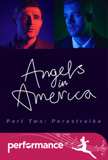Angels in America - Pt2 - Perestroika