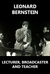 TALK: BERNSTEIN AS LECTURER, BROADCASTER AND TEACHER
