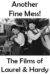 Another Fine mess: The Films of Laurel & Hardy