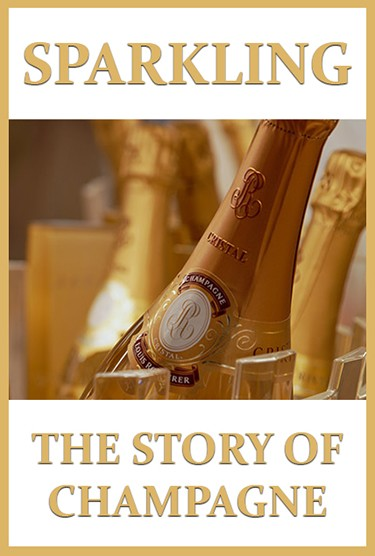 Sparkling: The Story of Champagne