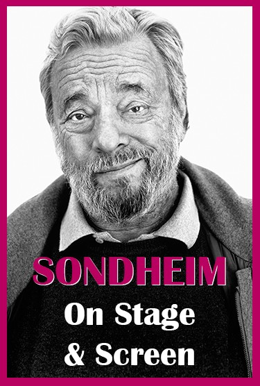 Sondheim on Stage and Screen