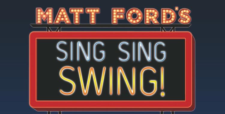 Matt Ford's Sing, Sing, Swing