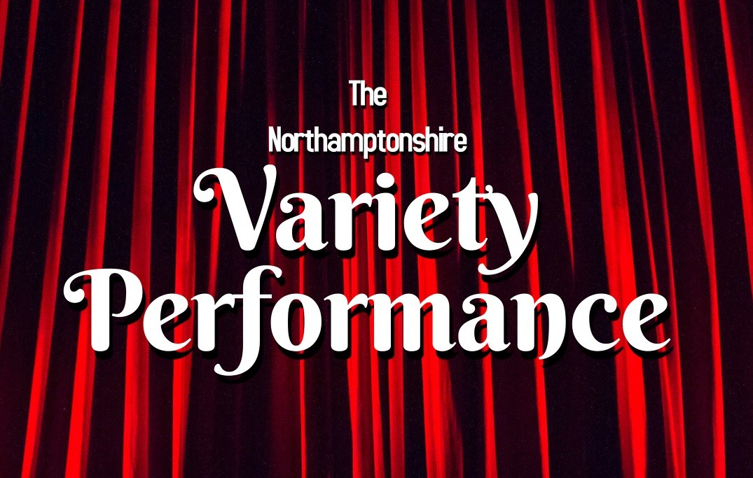 The Northamptonshire Variety Performance