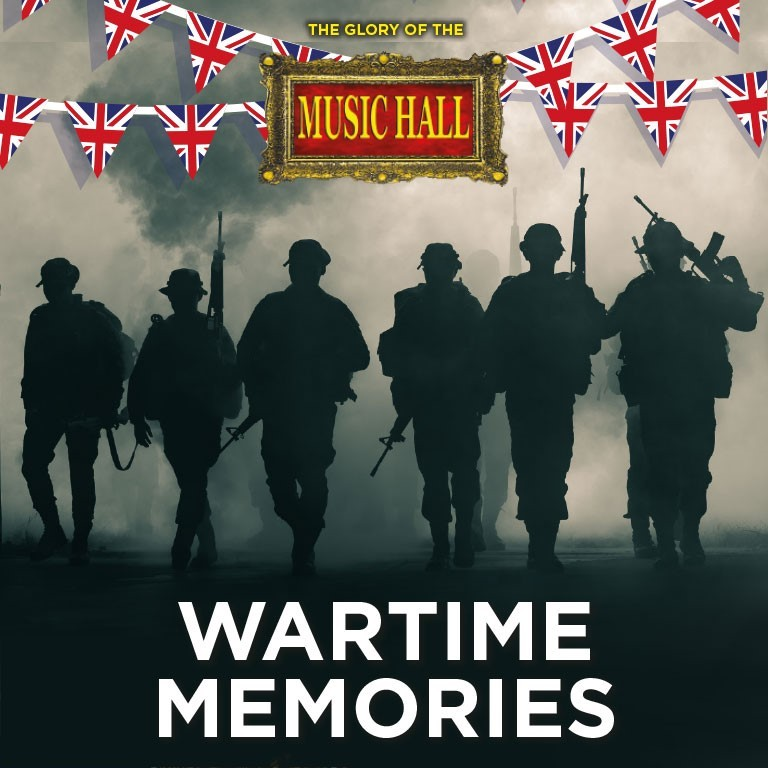 The Glory Of The Music Hall - Wartime Memories