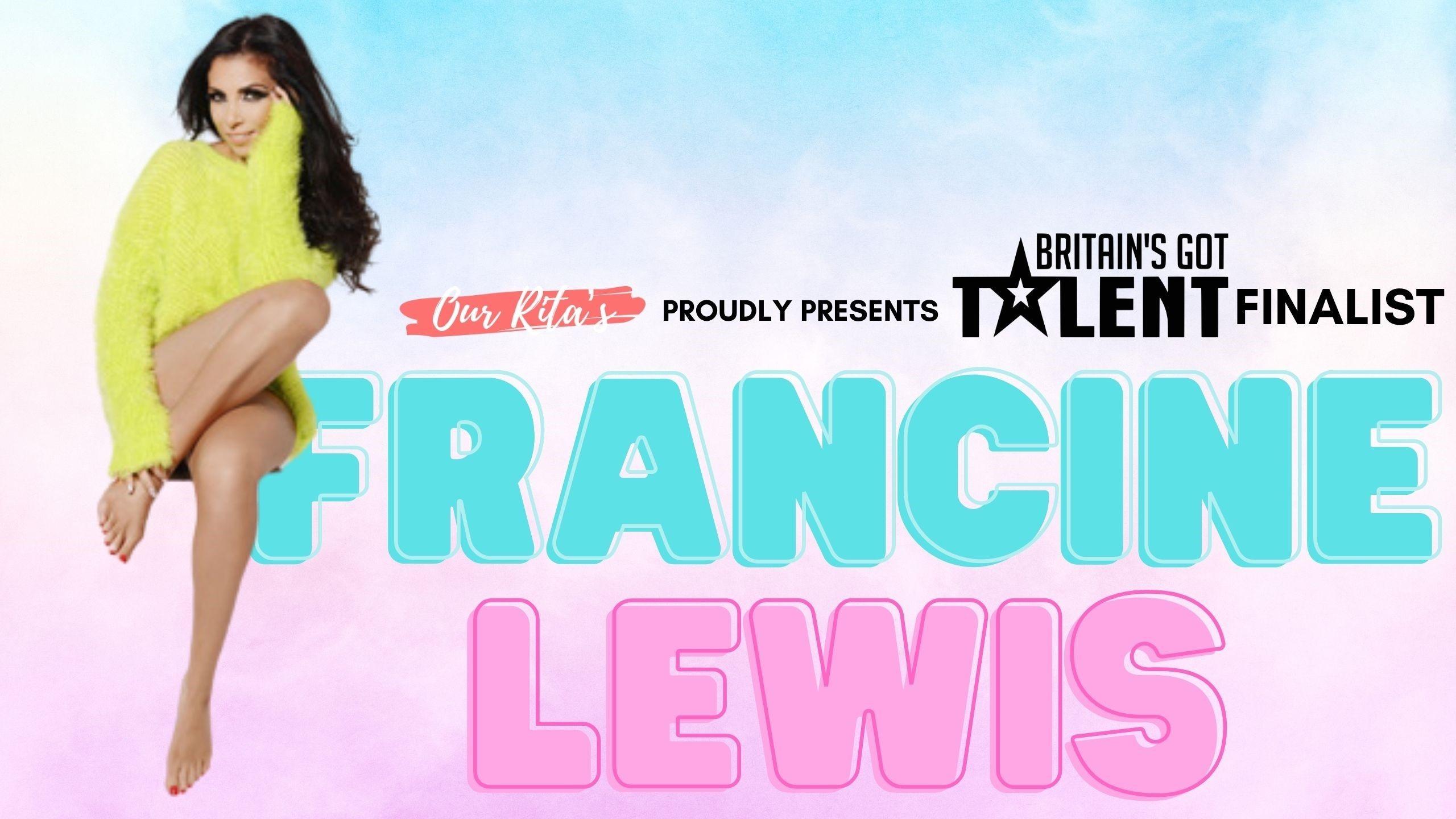 Our Rita's Live LTD Proudly Presents Francine Lewis: Impression