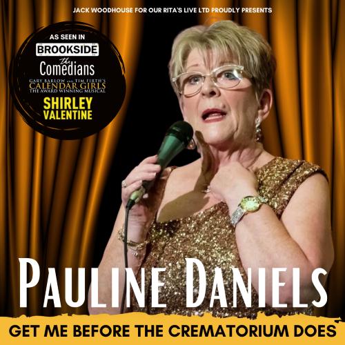 Pauline Daniels - Get Me Before The Crematorium Does