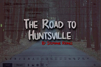 The Road to Huntsville