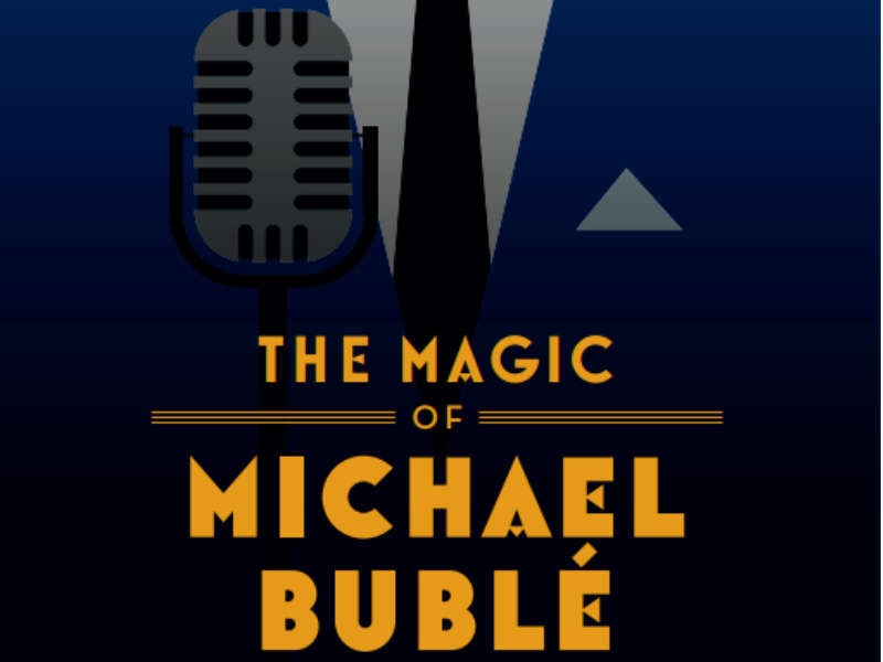 The Magic of Michael Buble