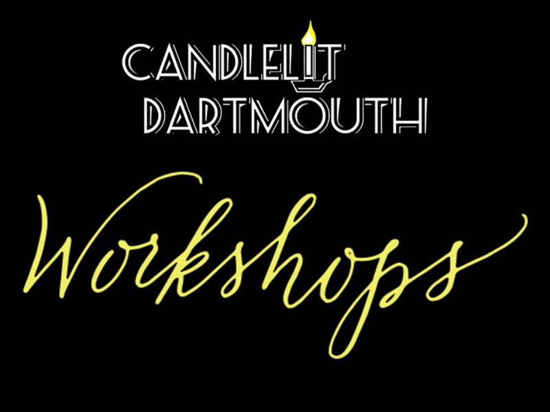 Candlelit Dartmouth Workshops