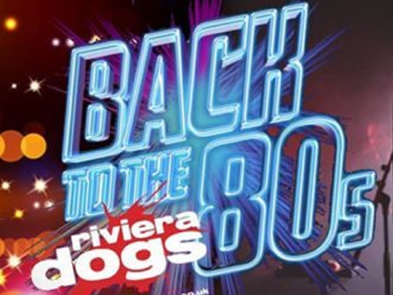 BACK TO THE 80s: RIVIERA DOGS