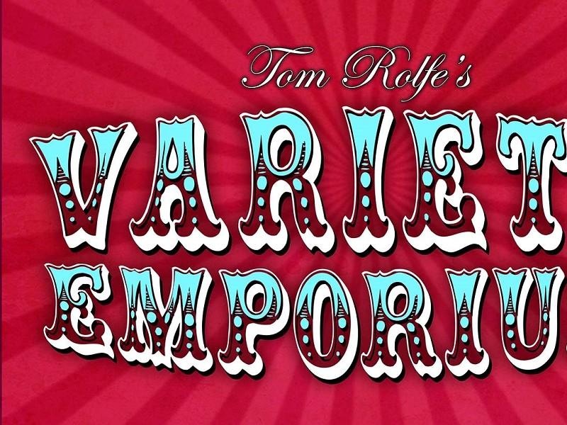Tom Rolfes Variety Emporium