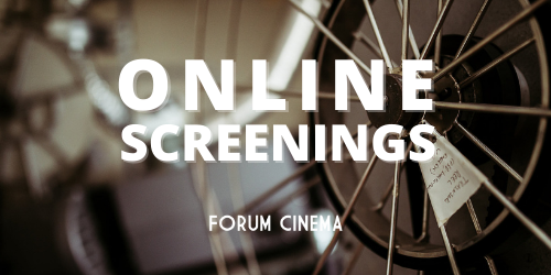 Online Screenings With The Forum