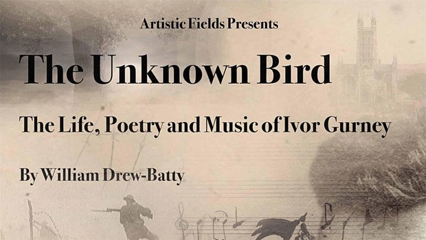 The Unknown Bird - The Life, Poetry and Music of Ivor Gurney