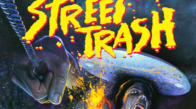 Sick Monday Presents: Street Trash