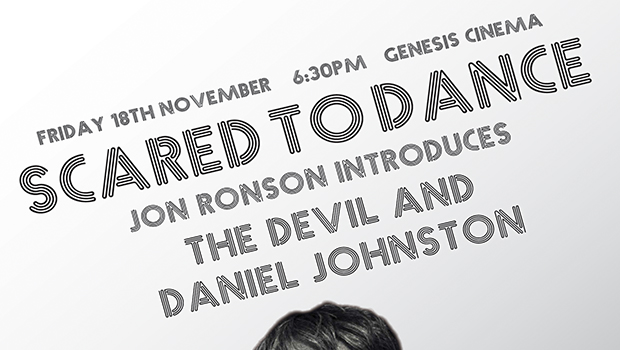 Scared To Dance: Jon Ronson presents The Devil + Daniel Johnston