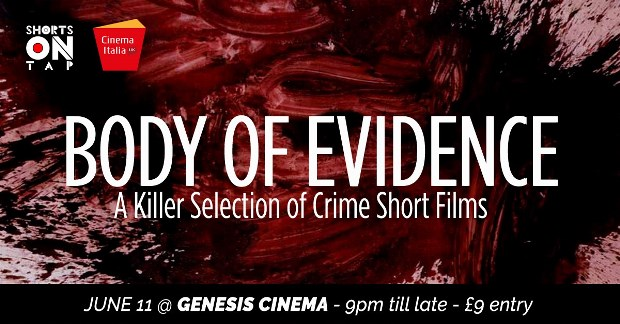 CinemaItaliaUK Present: BODY OF EVIDENCE: KILLER CRIME SHORTS