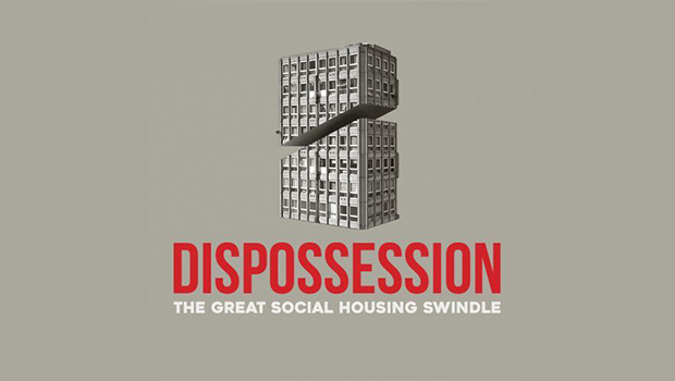 Dispossession: The Great Social Housing Swindle + Director Q&A