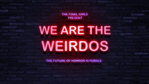 DirectedByWomen2017: The Final Girls Present We Are The Weirdos