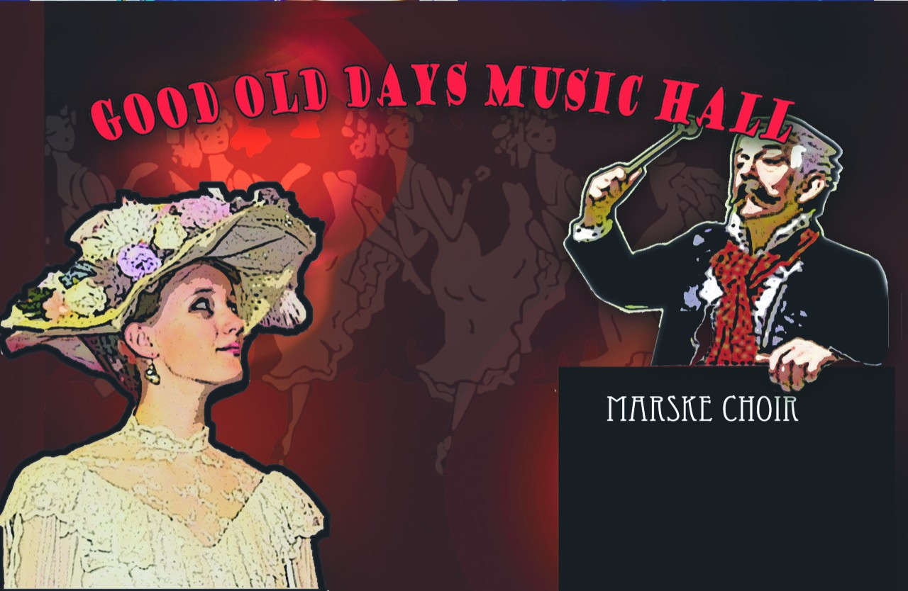 Marske Choir Presents: Good Old Days Music Hall
