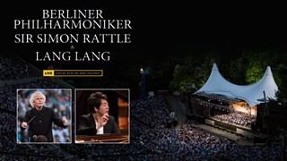 BERLINER PHILHARMONIKER SIR SIMON RATTLE & LANG LANG (