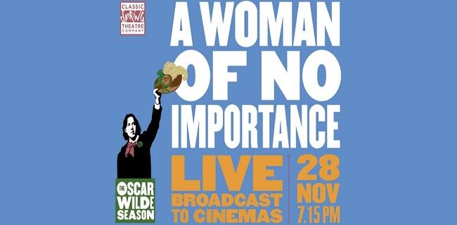 A Woman of No Importance - Oscar Wilde Season Live
