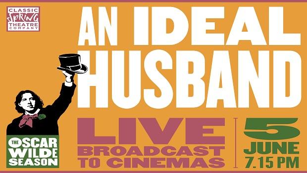 An Ideal Husband - OSCAR WILDE SEASON LIVE