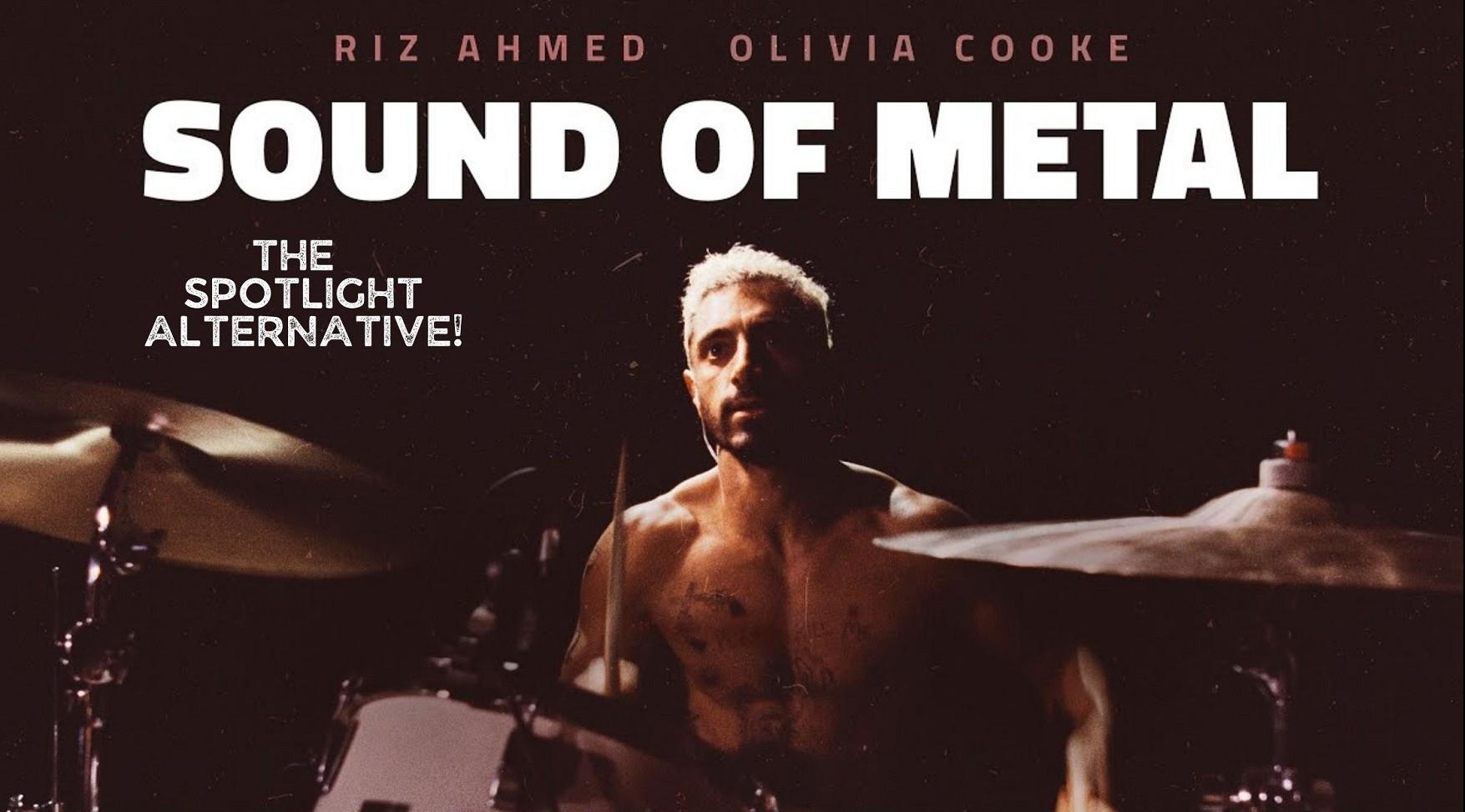 Sound of Metal (The Spotlight Alternative)