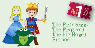 Princess, Frog &  Big Nosed Prince