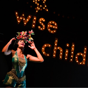 Wise Children from York Theatre Royal