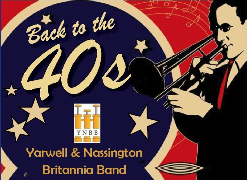 Yarwell & Nassington Britannia Band, Back to the 40s