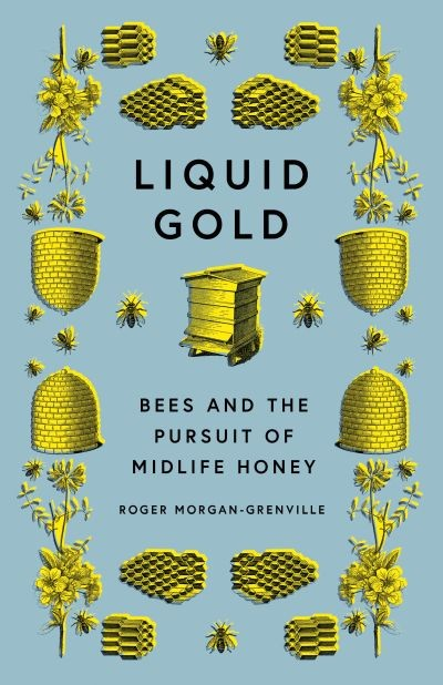 Roger Morgan Grenville: Liquid Gold